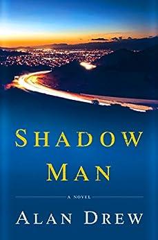 Shadow Man: A Novel by [Drew, Alan]