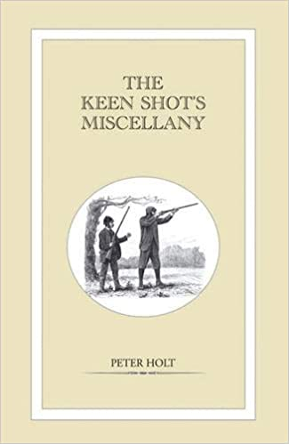 keen shot s miscellany holt peter