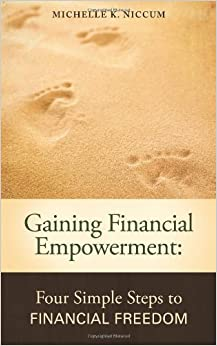 Book Gaining Financial Empowerment: Four Simple Steps to Financial Freedom by Michelle K. Niccum (2011-12-12)