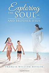 EXPLORING THE SOUL - AND BROTHER JESUS Paperback