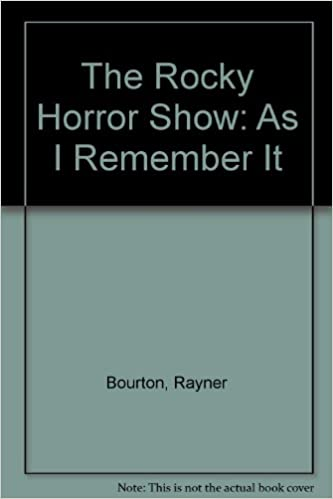 The Rocky Horror Show: As I Remember It: Rayner Bourton