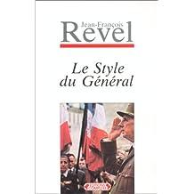 Le style du général : 1959 ; précédé de De la légende vivante au mythe posthume : 1988