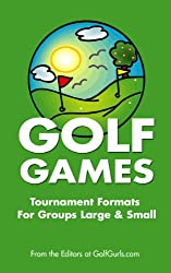 Golf Games: Golf Tournament Formats For Groups Large & Small