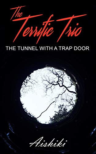 The Terrific Trio: The Tunnel with a Trap Door (Mystery & Adventure Series Book -