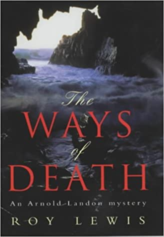 The Ways of Death: [new Arnold Landon mystery]