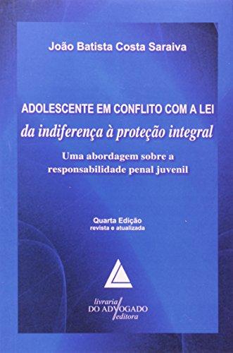 Adolescente em Conflito com a Lei da Indiferença à Proteção Integral
