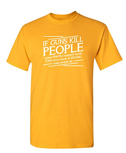 (Guns Kill People, Pencils Miss Spell Words Gift Idea Political Funny T-Shirt XL Gold)