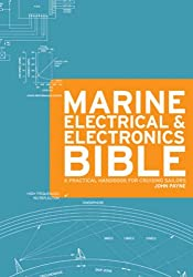 The Marine Electrical and Electronics Bible: A Practical Handbook for Cruising Sailors