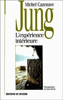 Jung : L'expérience intérieure par Cazenave