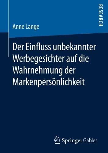 Der Einfluss unbekannter Werbegesichter auf die Wahrnehmung der Markenpersönlichkeit (German Edition) by Springer Gabler