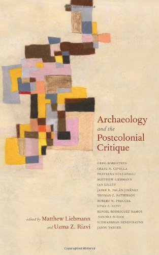 Archaeology and the Postcolonial Critique (Archaeology in Society)
