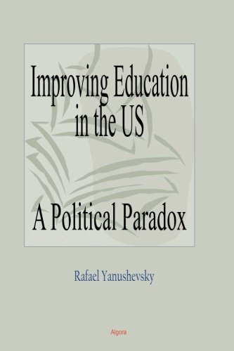 Read Online Improving Education in the US: A Political Paradox pdf epub