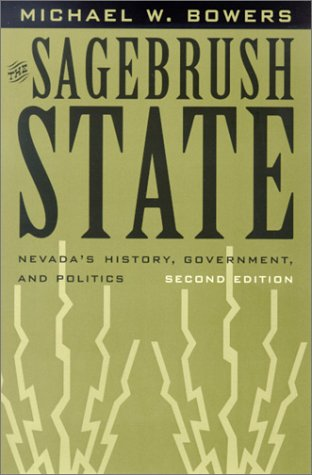 The Sagebrush State: Nevada's History, Government, and Politics (Wilbur S. Shepperson Series in History and Humanities)