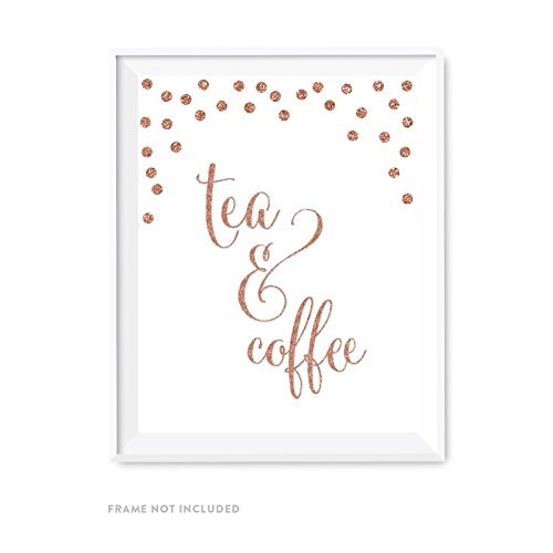 - Andaz Press Wedding Party Signs, Rose Gold Faux Glitter, 8.5x11-inch, Tea & Coffee Reception Dessert Table Sign, 1-Pack, Champagne Copper Colored Party Supplies Decorations