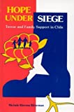 Hope under Siege : Terror and Family Support in Chile, Ritterman, Michelle K., 0893917583
