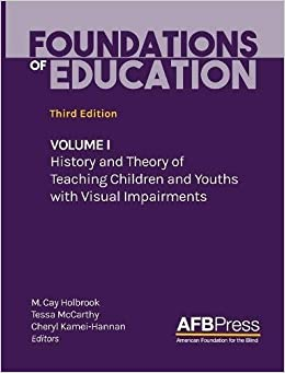 """""""""""EXCLUSIVE"""""""" Foundations Of Education: Volume I: History And Theory Of Teaching Children And Youths With Visual Impairments. comes Systeme Roberto junior Durham natural"""