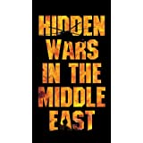 Hidden Wars in the Middle East