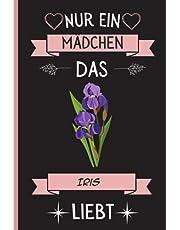 Nur Ein Mädchen Das Iris Liebt: Notizbuch für Iris Liebhaber   Iris Tagebuch   120 Seiten   6 x 9 Zoll   Notizbuchgeschenk für Iris liebhaber