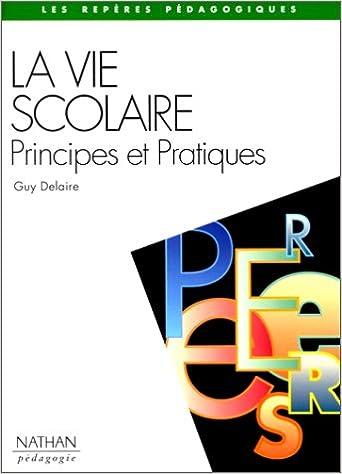 Livre La vie scolaire : Principes et pratiques epub pdf