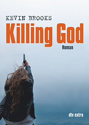 Killing God: Roman (German Edition)