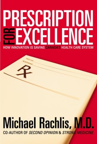 Download Prescription for Excellence : How Innovation Is Saving Canada's Health Care System pdf