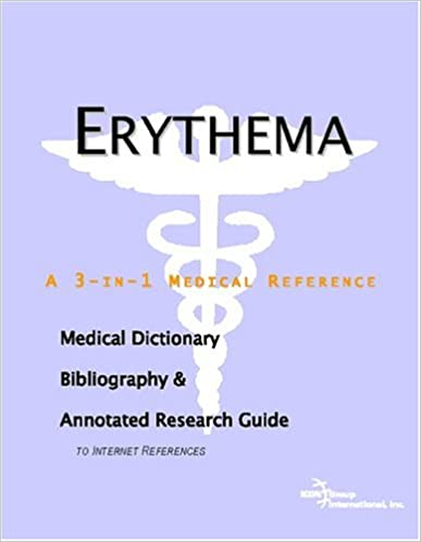 Erythema - A Medical Dictionary, Bibliography, and Annotated