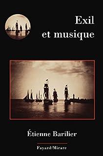 Exil et musique, Barilier, Etienne