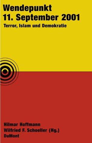 Wendepunkt 11. September 2001: Terror, Islam und Demokratie