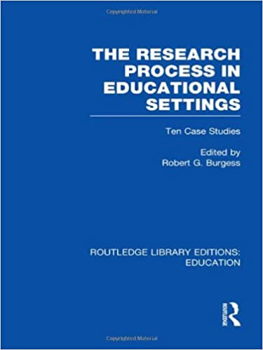 the research process in educational settings rle edu l burgess robert g