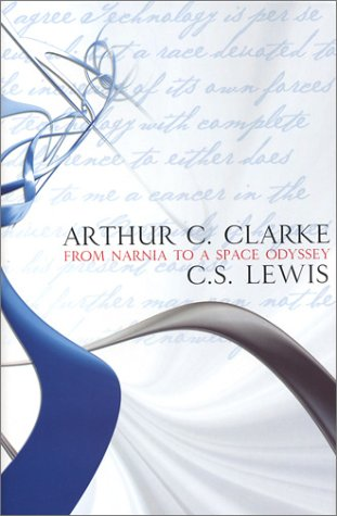 Read Online From Narnia to a Space Odyssey : The War of Ideas Between Arthur C. Clarke and C.S. Lewis pdf