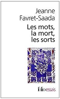 Les Mots, la mort, les sorts : La Sorcellerie dans le bocage, Favret-Saada, Jeanne