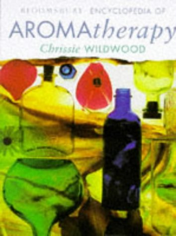 The Bloomsbury Encyclopedia of Aromatherapy