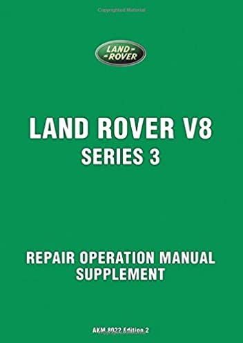 land rover v8 series 3 repair operation manual supplement official rh amazon co uk Land Rover Range Rover Land Rover 2014 Autobiography