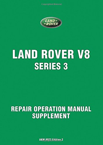 Land Rover V8 Series 3 Workshop Manual Supplement (Official Repair Manual)