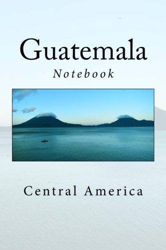 Guatemala: Central America Notebook