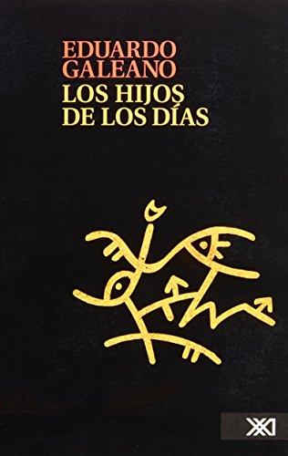 Los hijos de los dias  [Eduardo Galeano] (Tapa Blanda)