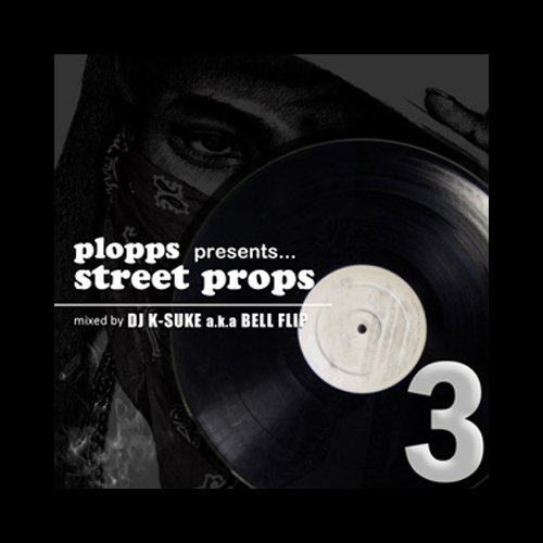 STREET PROPS VOL.3 MIXED BY DJ K-SUKE B003WL3GCI