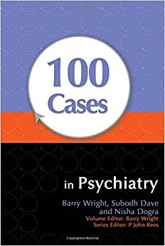 Book 100 Cases in Psychiatry by Subodh Dave (2010-02-26)