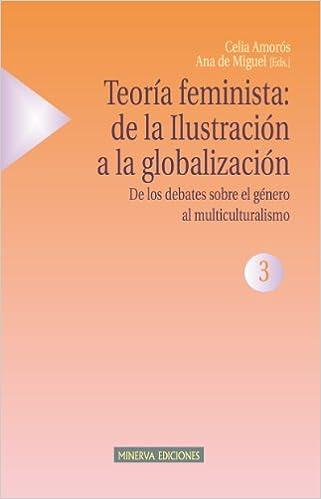 Teoría feminista: de la Ilustración a la globalización 3 ...