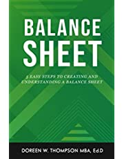 Balance Sheet: 5 Easy Steps to Creating and Understanding a Balance Sheet
