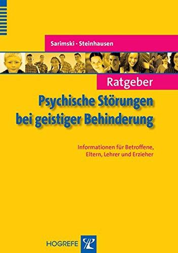 Ratgeber Psychische Störungen bei geistiger Behinderung: Informationen für Eltern, Lehrer und Erzieher (Ratgeber Kinder- und Jugendpsychotherapie)