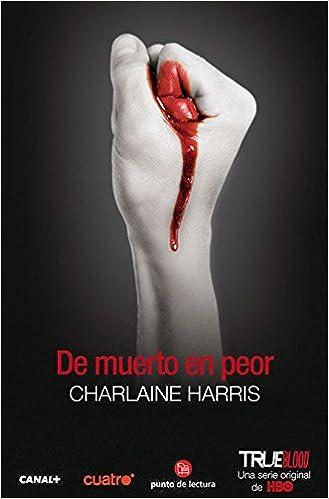 De Muerto En Peor Sookie Stackhouse Spanish Edition Charlaine Harris 9788466304665 Amazon Books
