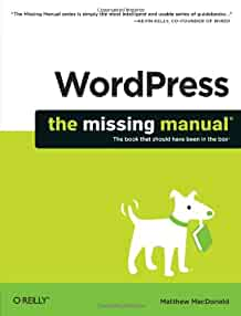 wordpress the missing manual missing manuals matthew macdonald rh amazon com wordpress the missing manual review wordpress the missing manual second edition