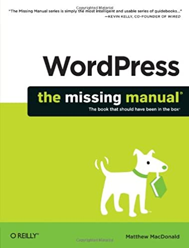 wordpress the missing manual missing manuals matthew macdonald rh amazon com wordpress the missing manual 3rd edition wordpress the missing manual pdf