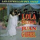 Lola Beltran Interpreta A Juan Gabriel, Amor Eterno, Se Me Olvido Otra Vez,