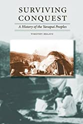 Surviving Conquest: A History of the Yavapai Peoples