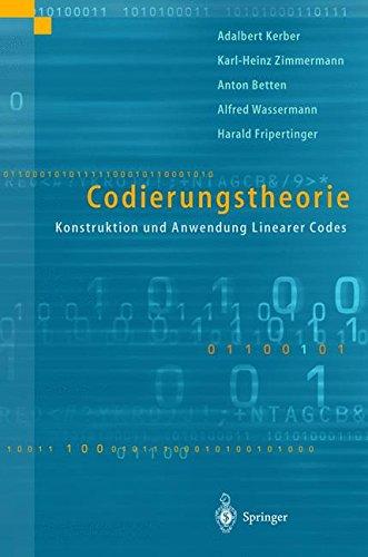 Codierungstheorie: Konstruktion und Anwendung linearer Codes (German Edition)