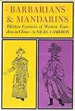 Barbarians and Mandarins, Nigel Cameron, 0802724035