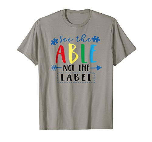 See The Able Not The Label Teacher Shirt for Men Women Kids by Hadley Designs