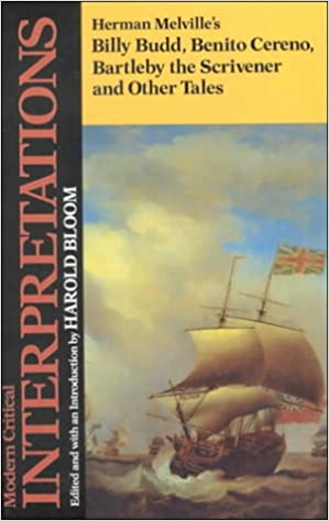 Amazoncom Herman Melvilles Billy Budd Benito Cereno Bartleby  Amazoncom Herman Melvilles Billy Budd Benito Cereno Bartleby The  Scrivener And Other Tales Modern Critical Interpretations   Harold